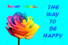 rainbow rose flower and multi colored petals quotes be happy
