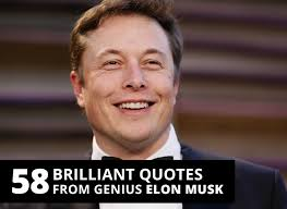 brilliant quotes from genius elon musk the best you magazine