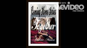 Coming Home Series vol one four by Adeline Moore - YouTube