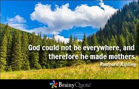 mother s day quotes god could not be everywhere and therefore