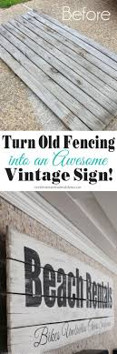Turn An Old Fence Into A Vintage Sign Vintage Signs Diy Old Wood Projects Old Fences