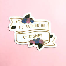 This I D Rather Be At Disney Vinyl Sticker Speaks The Truth