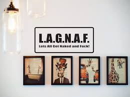 L A G N A F Lets All Get Naked And Fuck Car Or Wall Decal Fusion Decals