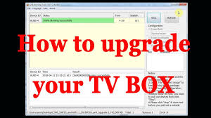 How to upgrade your android tv box firmware via USB Burning tool ...
