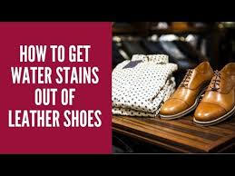 get water stains out of leather shoes