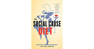 The Social Cause Diet: Filling Up with Satisfying Acts of Service by Gail Perry  Johnston