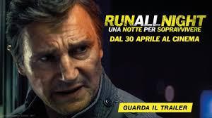 Run all Night - Una notte per sopravvivere - Dal 30 Aprile al ...