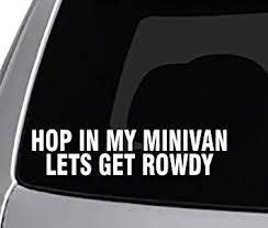 Amazon Com Seek Hop In My Minivan Decal Car Truck Window Sticker Funnyjoke Rowdy Automotive