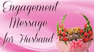 engagement message for husband engagement anniversary wishes