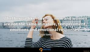 whether we like it or not men and women are not the same in