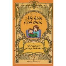 Sách - Mẹ Hiền Con Thảo - Kể Chuyện Gương Hiếu Thảo