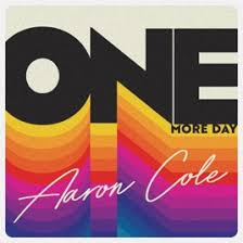 Aaron Cole – One More Day | 365 Days Of Inspiring Media