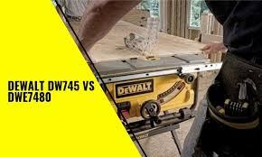 Dewalt Dw745 Vs Dwe7480 Which One Is Better