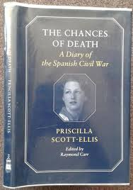 THE CHANCES OF DEATH. A DIARY OF THE SPANISH CIVIL WAR. EDITED BY RAYMOND  CARR. by Priscilla Scott-Ellis.: Very good. (1995) | Graham York Rare Books  ABA ILAB