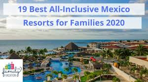 19 best all inclusive family resorts in