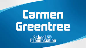 Learn How To Pronounce Carmen Greentree ...