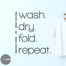 Laundry Wash Dry Fold Repeat Vinyl Wall Decal Sticker Etsy