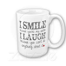 sister quote coffee mug zazzle com sister quotes coffee mug