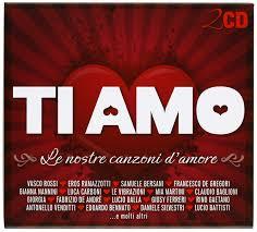 VARIOUS ARTISTS - Ti Amo: Le Nostre Canzoni Damore - Amazon.com Music