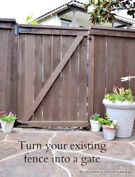 How To Convert A Fence Into A Gate