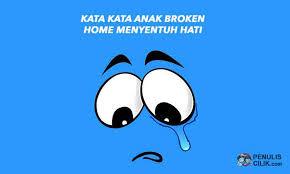 kata kata anak broken home menyentuh hati terbaru penulis cilik