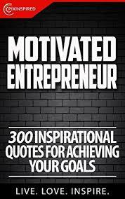 com motivated entrepreneur inspirational quotes for