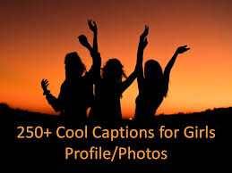 cool captions for girls profile photos
