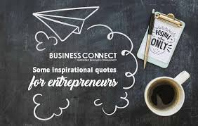 some inspirational quotes for entrepreneurs business connect