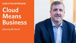 Cloud Means Business: Executive Interview With Bill Martin | Metal ...