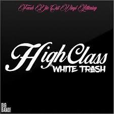 Class White Trash Decal Sticker Diesel Truck Powerstroke Window Vinyl Lettering Ebay