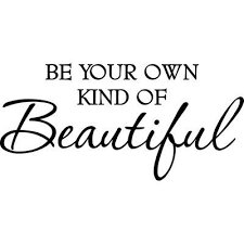Winston Porter Be Your Own Kind Of Beautiful Wall Decal Be Your Own Kind Of Beautiful Vinyl Quotes Beautiful Wall