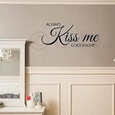 Always Kiss Me Goodnight Vinyl Lettering Wall Decal Sticker 12 5 H X 28 L Black Walmart Com Walmart Com