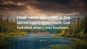 """simone de beauvoir quote """"i had never believed in the sacred"""