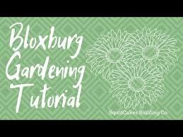 bloxburg tutorial gardening you