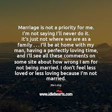 marriage is not a priority for me i m not saying i ll never