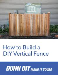How To Build A Diy Vertical Fence Diy Fence Backyard Fences Fence Landscaping