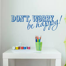 Don T Worry Wall Decal Quote Style And Apply