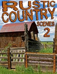 Rustic Country Scenes 2 Adult Coloring Book Pdf Life Escapes Adult Coloring Books Pdf