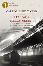 Trilogia della nebbia - Carlos Ruiz Zafón