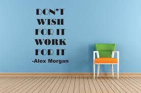 Dont Wish For It Alex Morgan Life Sports Motivation Quote Custom Wall Decal Vinyl Sticker 16 Inches X 24 Inches Walmart Com Walmart Com