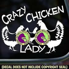Crazy Chicken Lady Vinyl Decal Sticker Rooster Hen Chickens Love Car Window Sign Ebay