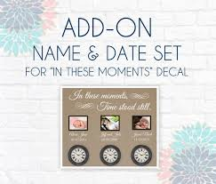 Add On Name And Date For In These Moments Time Stood Still Etsy