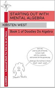 Starting Out With Mental Algebra: Book 1 of Doodles Do Algebra by Kirsten  West