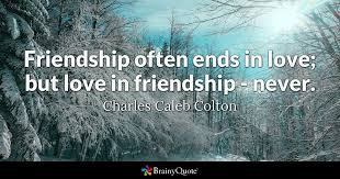 charles caleb colton friendship often ends in love but