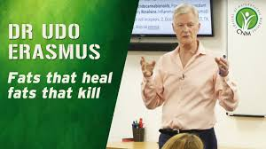 Fats that Heal Fats that Kill by Dr Udo Erasmus at College Of Naturopathic  Medicine - YouTube