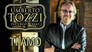 Umberto Tozzi - Ti Amo - 'Yesterday, Today' Version - YouTube
