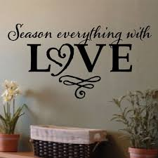Season Everything With Love Vinyl Wall Decal Kitchen Blessing Sticker