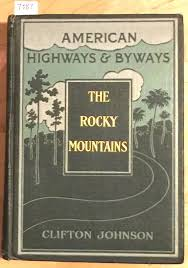 Highways and Byways of the Rocky Mountains | Clifton Johnson ...