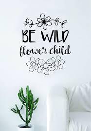 Be Wild Flower Child Quote Wall Decal Sticker Bedroom Living Room Art Boop Decals