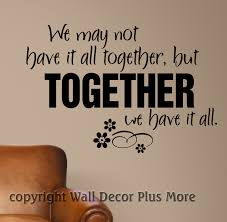 we not have it all together family wall quotes wall decal
